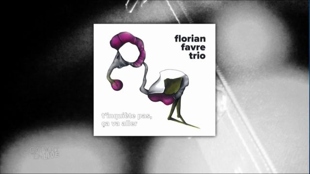 Florian Favre Trio part en live !