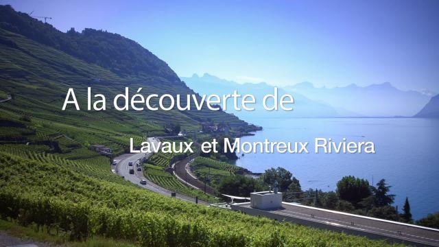 A la Découverte de Lavaux et Montreux-Riviera