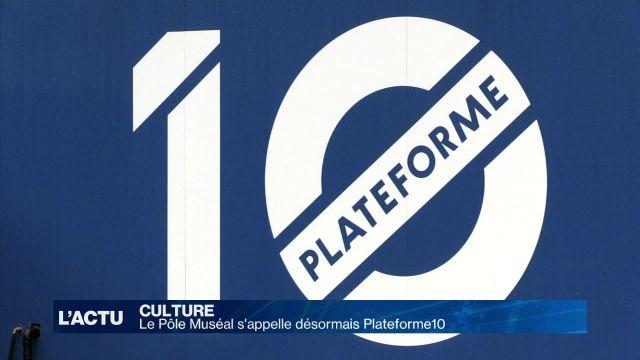 Le Pôle muséal s'appelle désormais Plateforme10