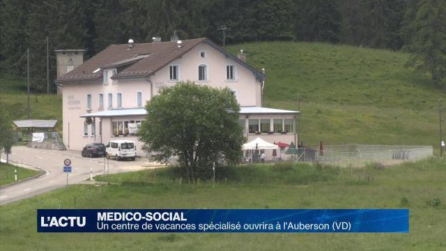 Un centre de vacances spécialisé ouvrira à l'Auberson (VD)