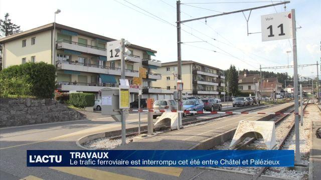 La ligne Palézieux-Châtel-St-Denis perturbée cet été