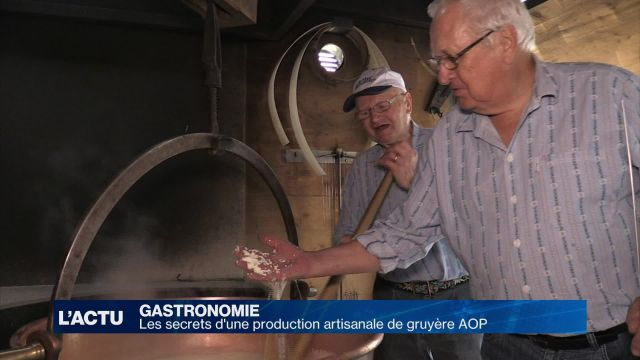 Les secrets d'une production artisanale de Gruyère AOP