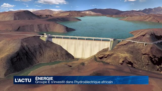 Groupe E s'investit dans l'hydroélectrique en Afrique