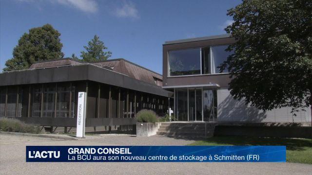 Grand conseil FR: La BCU aura son nouveau centre de stockage