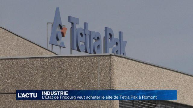 L'État de Fribourg veut acheter le site de Tetra Pak