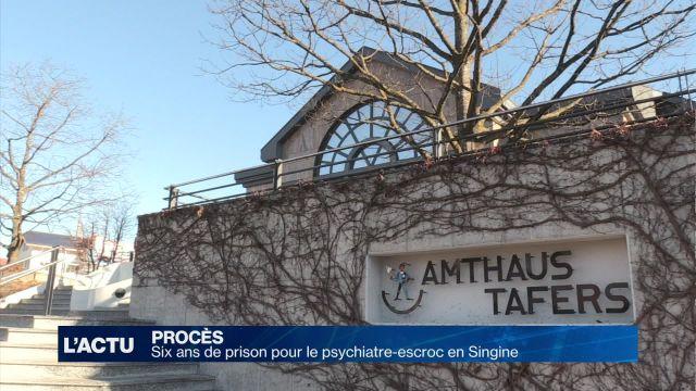 Le psychiatre escroc écope de six ans de prison