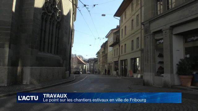 Le point sur les chantiers estivaux en ville de Fribourg