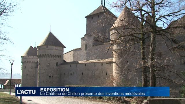 Le Château de Chillon présente des inventions médiévales