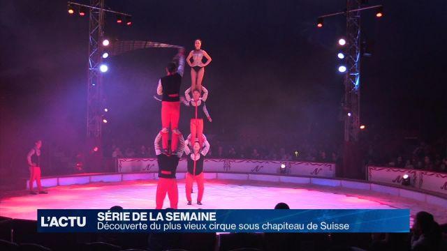 Découverte du plus vieux cirque sous chapiteau de Suisse