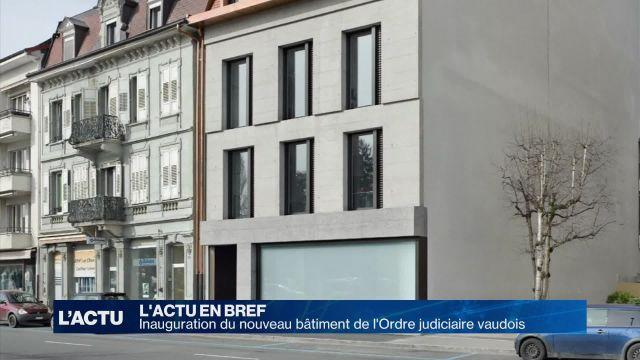Inauguration du bâtiment de l'Ordre judiciaire vaudois