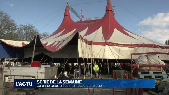Le chapiteau, pièce maîtresse du cirque