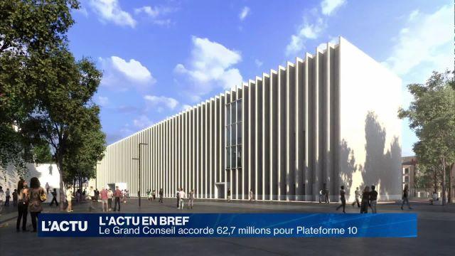 Le Grand Conseil accorde 62,7 millions pour Plateforme 10