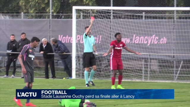 Football : Stade Lausanne Ouchy perd sa finale aller à Lancy