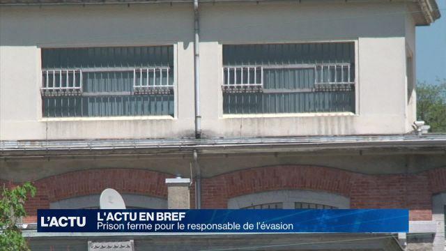Prison ferme pour le responsable de l'évasion