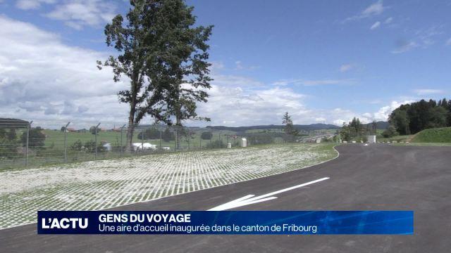 Une aire d'accueil inaugurée dans le canton de Fribourg