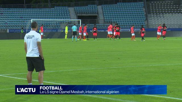 Le LS signe Djamel Mesbah, international algérien