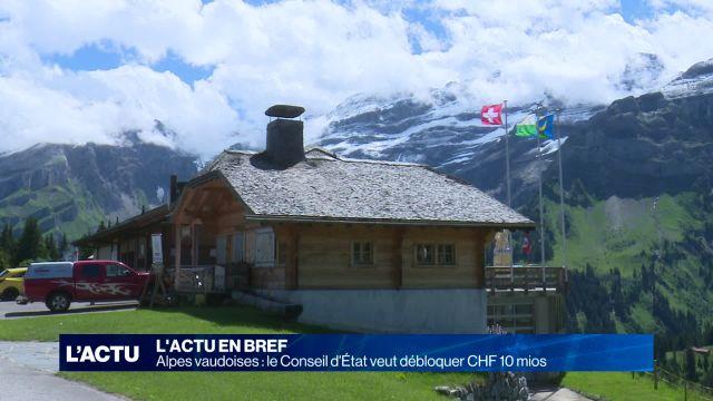 Alpes vaudoises: le Conseil d'Etat veut débloquer CHF 10mios