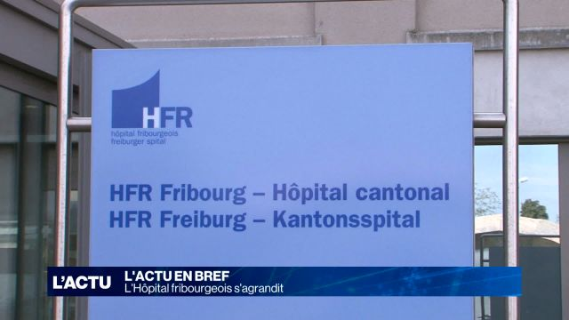 L'hôpital fribourgeois s'agrandit