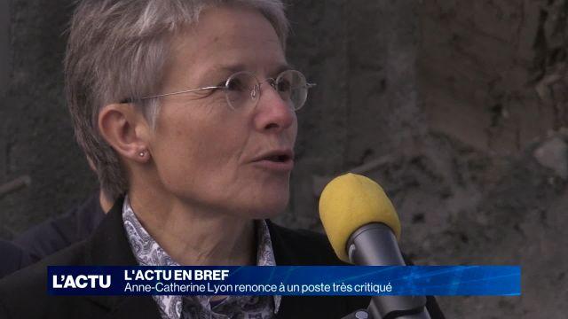 Anne-Catherine Lyon renonce à un poste très critiqué