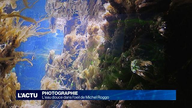 L'eau douce dans l'oeil du photographe Michel Roggo