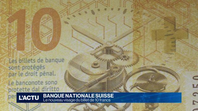 Le nouveau visage du billet de 10 francs