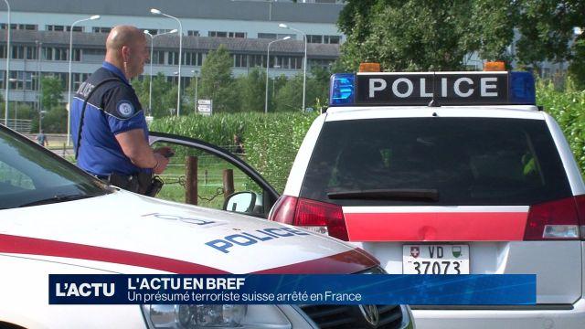 Un présumé terroriste suisse arrêté en France.