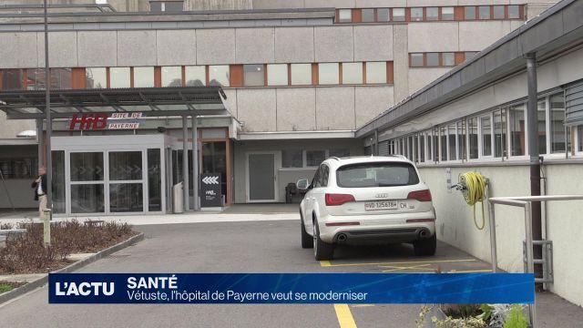 Vétuste, l'hôpital de Payerne veut se moderniser