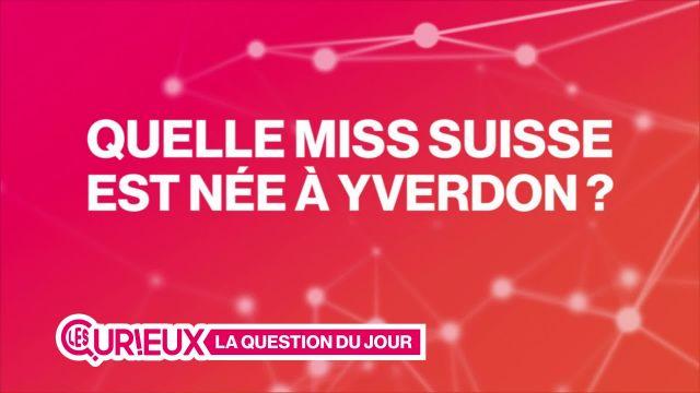 Quelle ancienne Miss Suisse est née à Yverdon ?