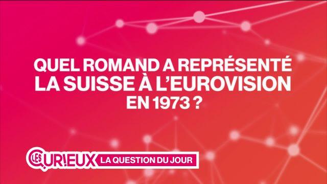 Quel romand a représenté la Suisse à l'Eurovision en 1973 ?