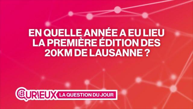 La première édition des 20km de Lausanne, c'était en...?