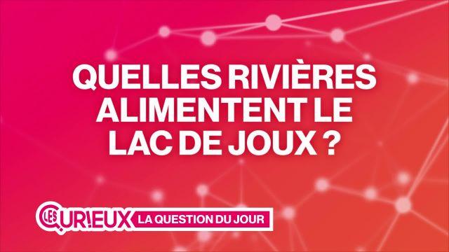 Quelles rivières alimentent le Lac de Joux ?
