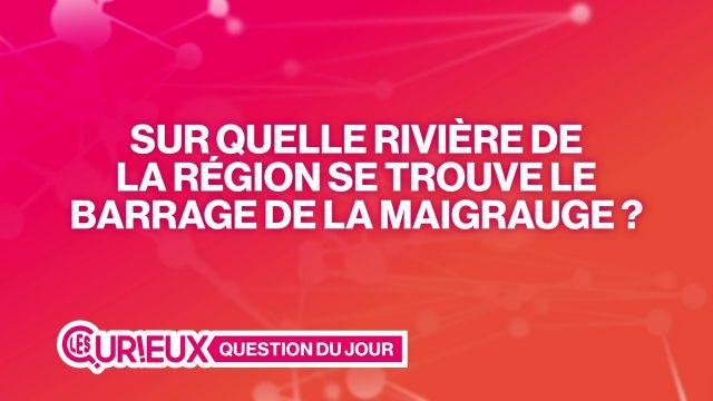 Sur quelle rivière se trouve le barrage de la Maigrauge ?