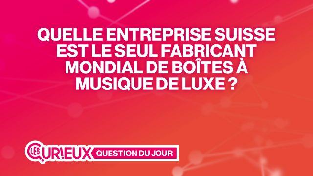 Qui est le fabricant mondial de boîtes à musique de luxe ?