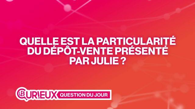 Quelle particularité a le dépôt-vente présenté par Julie ?