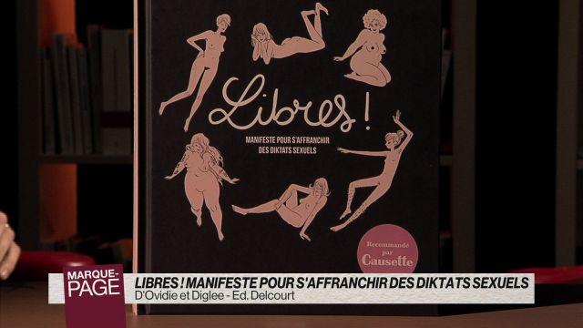 Libres ! Manifeste pour s'affranchir des diktats sexuels