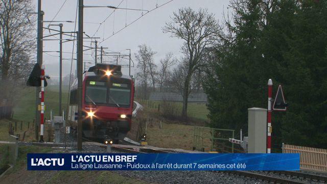 La ligne Lausanne - Puidoux à l'arrêt durant 7 semaines