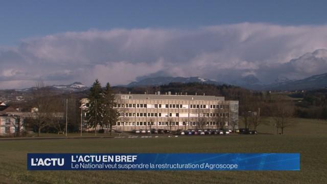 Le National veut suspendre la restructuration d'Agroscope