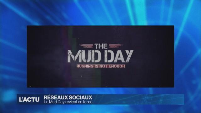 Du Mud Day au TL c'est l'actu des écrans