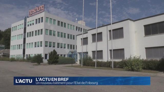 L'Etat de Fribourg achète un nouveau bâtiment