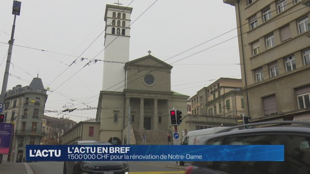 1'500'000 CHF pour la rénovation de Notre-Dame