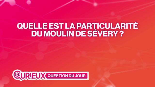 Quelle est la particularité du moulin de Sévery ?
