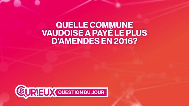 Quelle commune vaudoise a payé le plus d'amendes en 2016 ?