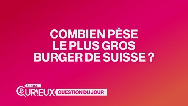 Combien pèse le plus gros burger de Suisse ?