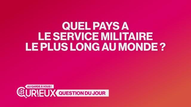 Quel pays a le service militaire le plus long ?