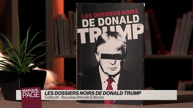 Les dossiers noirs de Donald Trump
