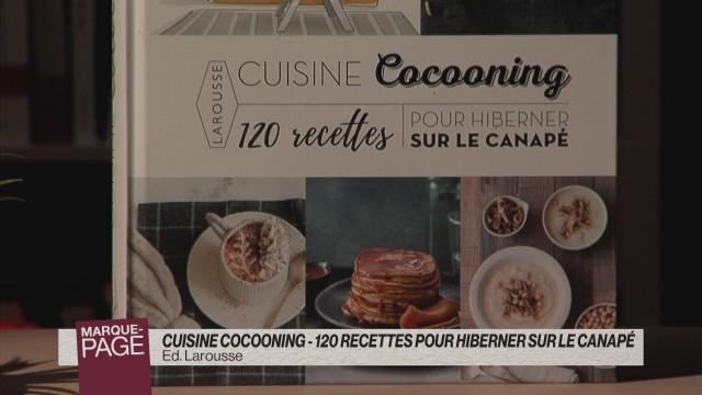 Cuisine cocooning - 120 recettes pour hiberner sur le canapé