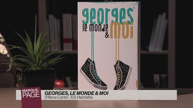Georges, le monde & moi