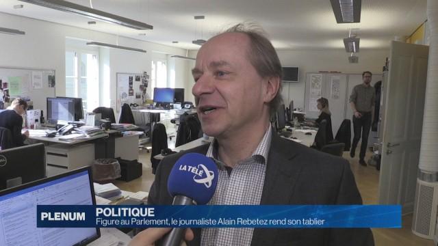 Figure au Parlement, Alain Rebetez rend son tablier