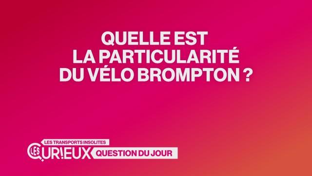 Quelle est la particularité du vélo Brompton ?