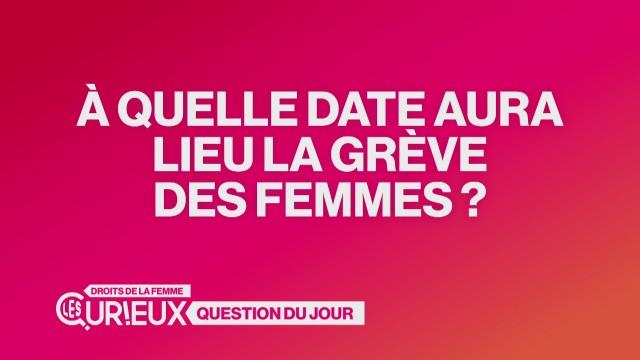 À quelle date aura lieu la grève des femmes ?